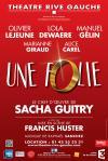 UNE FOLIE (Th+®+ótre Rive Gauche-Paris 14+¿me) - visuel d+®finitif